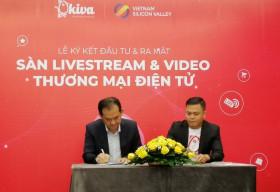 Vietnam Silicon Valley đầu tư triệu USD cho sàn thương mại điện tử livestream – video Okiva