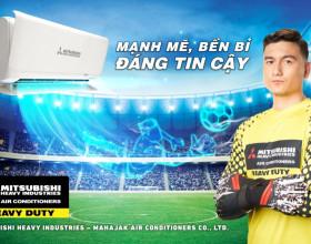 Đặng Văn Lâm trở thành đại sứ thương hiệu của điều hoà Mitsubishi Heavy Industries tại Việt Nam