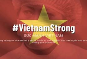 #VietnamStrong – Tri ân những người chiến sỹ thầm lặng trên tuyến đầu chống đại dịch COVID-19