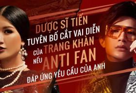 Dược sĩ Tiến nói gì khi anti-fan của Trang Khàn yêu cầu cắt vai khỏi dự án Hạnh Phúc Máu
