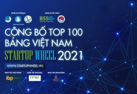 Startup Wheel 2021 công bố Top 100 dự án xuất sắc nhất thuộc bảng Việt Nam