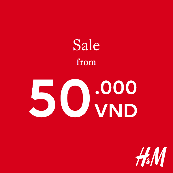 HM SALE FROM 50K H&M gây bão mùa hè với mức giá chỉ từ 50.000 VND